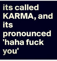 And every once in awhile you just get to see Karma jump up and bitch slap just the right person :-) :-) :-)