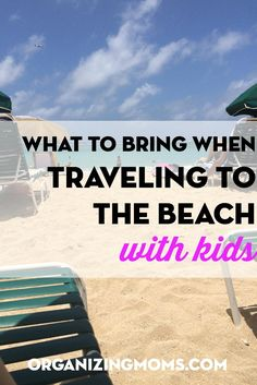 Organizing all of the things you need for a trip to the beach with kids. Essential items to bring, links to products, and more organized packing advice.
