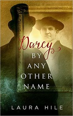 Darcy By Any Other Name - Laura Hile (Giveaway + SALE!)