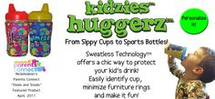 Kidzies huggerz  - from sippy cups to sports bottles, a chic way to take care of your kid's drinks.