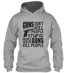 Stupid People Kill People | Teespring