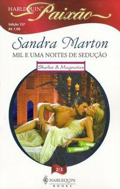 Meus Romances Blog: Mil e Uma Noites De Sedução - Sandra Marton - Harl...