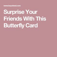Surprise Your Friends With This Butterfly Card