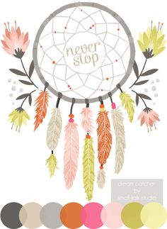 Never stop dreaming.  Reminds me of Native American dream catchers.