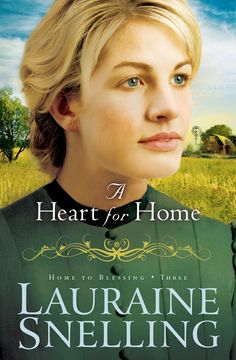 Amazon.com: A Heart for Home (Home to Blessing) eBook: Lauraine Snelling: Kindle Store