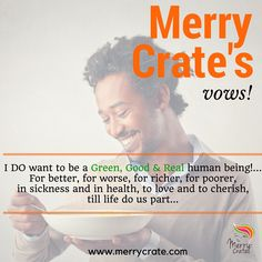 YES!! I DO want to be Green, Good & Real!!  Do you agree with Merry Crate? Learn more by visiting http://merrycrate.com/