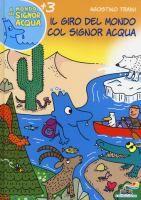Il giro del mondo del signor Acqua di Agostino Traini