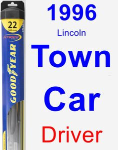 Driver Wiper Blade for 1996 Lincoln Town Car - Hybrid