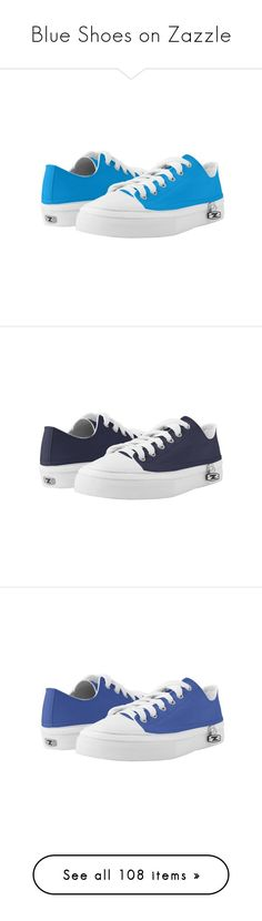 Blue Shoes on Zazzle by christy-leigh-official on Polyvore featuring women's fashion, shoes, sky blue shoes, sneakers, custom, low top, low profile sneakers, blue trainers, blue color shoes and zipz