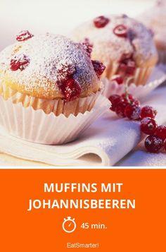 Muffins mit Johannisbeeren - smarter - Zeit: 45 Min. | eatsmarter.de