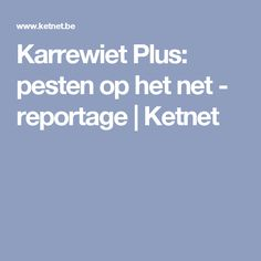 *Karrewiet Plus: pesten op het net - reportage | Ketnet. Filmpje. #cyberpesten