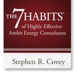 Stephen Covey wrote a special edition of his best-selling book tailored for Ambit Energy Consultants.  That's quite an endorsement!