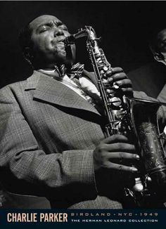 Charlie Parker - Sax alto - Kansas City,1920 - New York, 1955