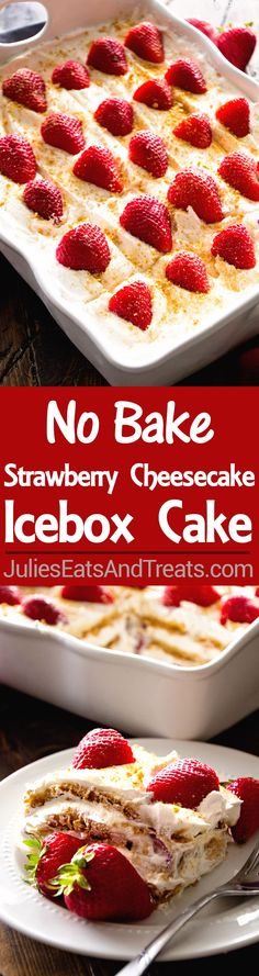 No Bake Strawberry Cheesecake Icebox Cake Recipe ~ This Easy, No-Bake Dessert has layers of Cheesecake Pudding, Cool Whip, Graham Crackers, and Strawberries! (Cool Desserts Diy)