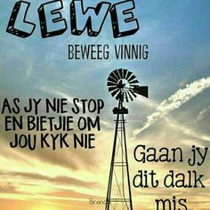 Afrikaanse Quotes, Morning Inspirational Quotes, Live Love, Text Messages, Windmills, Wooden Crafts, Organizing Ideas, Pallets, Anna