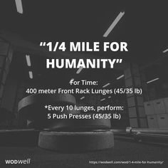 """Mile for Humanity"""" WOD - For Time: 400 meter Front Rack Lunges lb); *Every 10 lunges, perform:; Wod Workout, Calisthenics Workout, Rowing Workout, Street Workout, Workout Routines, Workout Ideas, Garage Gym, Crossfit Motivation, Crossfit Wods"""