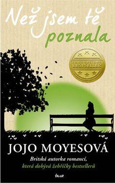 Knihomolův koutek: Jojo Moyes- Než jsem tě poznala