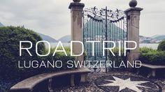 Roadtrip Lugano Switzerland   CINEMATIC 4K Sony alpha6300