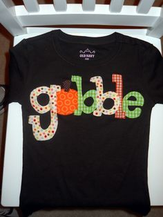 Thanksgiving Shirt Appliqued Gobble for Children Toddler or  Baby Tee Shirt or onesie for fall. $25.95, via Etsy.