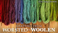 Drafting From Worsted to Woolen