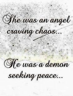 She was an angel craving chaos. He was a demon seeking peace.