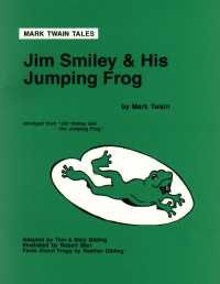 jim smiley and his jumping frog essay Full online text of the celebrated jumping frog of calaveras county  it would remind him of his infamous jim smiley,  jumping on a dead level was his strong.