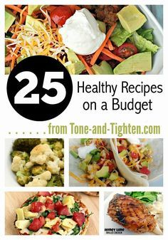 25 Healthy Recipes on a Budget- great tips and recipes for healthy eating without breaking the bank at Tone-and-Tighten.com/?utm_content=buffera2596&utm_medium=social&utm_source=pinterest.com&utm_campaign=buffer