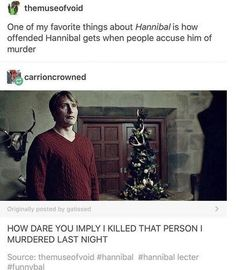 Lmao, a mood Hannibal Funny, Hannibal Tv Series, Nbc Hannibal, Hannibal Lecter, Hannibal Quotes, Hani, Hugh Dancy, Supernatural Funny, Mads Mikkelsen