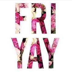 Y A Y!! #finally #friday #TGIF #floral