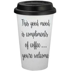 This Good Mood Is Compliments of Coffee You're Welcome 16oz Travel... ($12) ❤ liked on Polyvore featuring home, kitchen & dining, drinkware, drink & barware, home & living, silver, tumblers & water glasses, personalized tumblers, personalized drinkware and personalized coffee tumblers