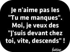 Je n'aime pas les 'Tu me manques'. Words Quotes, Me Quotes, Funny Quotes, Sayings, Tu Me Manques, French Quotes, Sweet Words, Decir No, Quotations