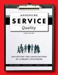 Assessing Service Quality : Satisfying the Expectations of Library Customers by Peter Hernon, Ellen Altman and Robert E. Dugan #DOEBibliography