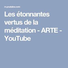 Les étonnantes vertus de la méditation - ARTE - YouTube