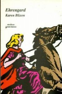 Ehrengard / Karen Blixen ; traducción de Xesús Araúxo Arias