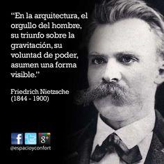 #FRASES En la arquitectura, el orgullo del hombre, su triunfo sobre la gravitación, su voluntad de poder, asumen una forma visible. Nietzsche www.espacioyconfort.com.ar