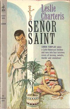 Cover illustration by James Hill, 1960, for Senõr Saint by Leslie Charteris. Pocket Books #6004. ~via Boy de Haas, Flickr