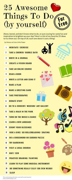 A list of 25 awesome things to do by yourself -for FREE!cutelittlepap… A list of 25 awesome things to do by yourself -for FREE!