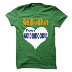 Ask your Goldendoodle T Shirts, Hoodies, Sweatshirts. CHECK PRICE ==► https://www.sunfrog.com/LifeStyle/Ask-your-Goldendoodle-Green-41232929-Guys.html?41382