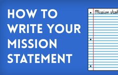 Your mission statement can be as important to your success as your business plan.