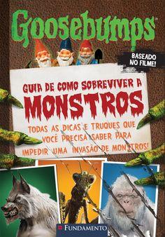 Goosebumps O Filme - Guia de Como Sobreviver a Monstros. http://editorafundamento.com.br/index.php/goosebumps-o-filme-guia-de-como-sobreviver-a-monstros.html