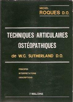 Techniques articulaires ostheopathiques de W.G Sutherland…