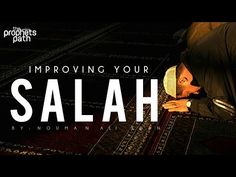 How To Improve Your Salah - YouTube