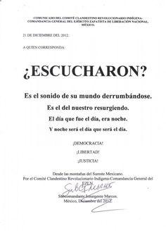 """""""""""¿Escucharon? Es el sonido de su mundo derrumbándose. Es el nuestro resurgiendo. El día que fue el día, era noche.Y noche será el día"""""""": comunicado íntegro del EZLN"""