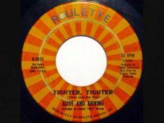 "ALIVE 'N KICKIN'- ""TIGHTER, TIGHTER"" (W/LYRICS)"