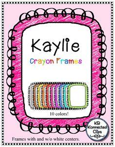 Kaylie Crayon Frames $ https://www.teacherspayteachers.com/Product/Kaylie-Crayon-Frames-1868249