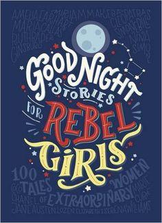 Good Night Stories for Rebel Girls: Amazon.de: Elena Favilli, Francesca Cavallo: Fremdsprachige Bücher