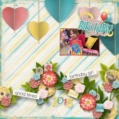 Kit: Birthday Bash by Aimee Harrison Design Studios Template: I Heart You by Heartstrings Scrap Art Happy Birthday Girls, Birthday Bash, It's Your Birthday, Harrison Design, Digital Scrapbooking Layouts, Happy Colors, Pattern Paper, Layout Design, Good Times