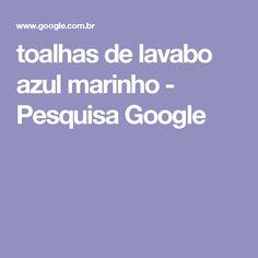 toalhas de lavabo azul marinho - Pesquisa Google
