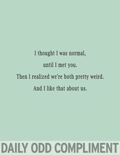 """Pretty Weird"""