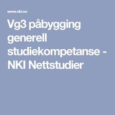 Vg3 påbygging generell studiekompetanse - NKI Nettstudier